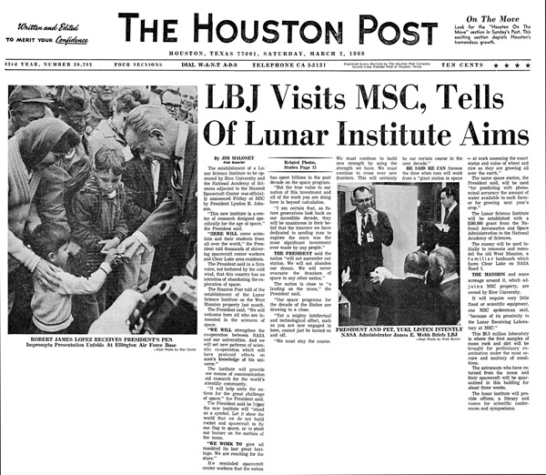 At the Manned Spacecraft Center in Houston, President Lyndon B. Johnson announces the establishment of the Lunar Science Institute, to be operated by the Rice Institute and the National Academy of Science